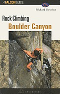 Rock Climbing Boulder Canyon (Falcon Guides Rock Climbing)