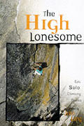 High Lonesome Epic Solo Climbing Stories