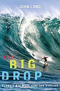 The Big Drop: Classic Big Wave Surfing Stories (Adventure)