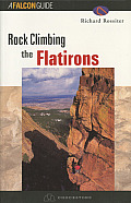 Rock Climbing the Flatirons (Falcon Guides Rock Climbing)