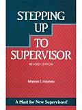Stepping Up to Supervisor, Revised Edition Cover