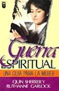 Guerra Espiritual: Una Gu-A Para La Mujer: A Woman's Guide to Spiritual Warfare