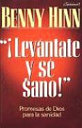 Levantate y Se Sano/ Rise and Be Healed