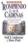Rompiendo Las Cadenas Edicin Jvenes: The Bondage Breaker Youth Edition