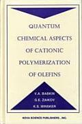 Quantum Chemical Aspects of Cationic: Polymerization of Olefins. Scott Brunger, Ed.