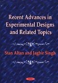 Recent Advances in Experimental Designs and Related Topics