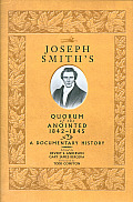 Joseph Smith's Quorum of the Anointed, 1842-1845: A Documentary History