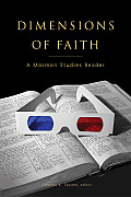 Dimensions of Faith: A Mormon Studies Reader