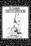 R Crumb Sketchbook Volume 5 Late 1967 & Earl
