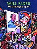 Will Elder The Mad Playboy Of Art