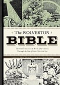 The Wolverton Bible: The Old Testament & Book of Revelation Through the Pen of Basil Wolverton