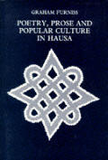 Poetry Prose & Popular Culture In Hausa