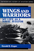 Wings & Warriors My Life as a Naval Aviator