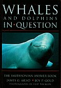 Whales and Dolphins in Question: The Smithsonian Answer Book