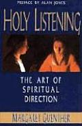 Holy Listening : the Art of Spiritual Direction (92 Edition)
