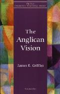 Anglican Vision The New Churchs Teaching Series Volume 1