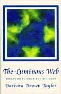 Luminous Web : Essays on Science and Religion (00 Edition)