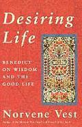 Desiring Life: Benedict on Wisdom and the Good Life