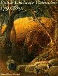 British Landscape Watercolors 1750 1850