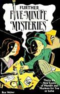 Further Five Minute Mysteries 36 New Cases of Murder & Mayhem for You to Solve