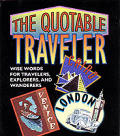 Quotable Traveler Wise Words For Trave L