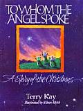 To Whom the Angel Spoke A Story of the Chrismas