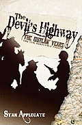 Devils Highway The Outlaw Years On The N