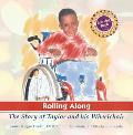 Rolling Along: The Story of Taylor and His Wheelchair (Rehabilitation Institute of Chicago Learning Books)