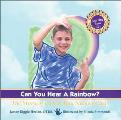 Can You Hear a Rainbow? the Story of a Deaf Boy Named Chris (Rehabilitation Institute of Chicago Learning Books)