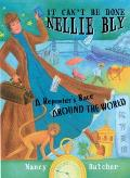 It Can't Be Done, Nellie Bly: A Reporter's Race Around the World