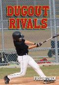 Dugout Rivals (Fred Bowen Sports Stories)