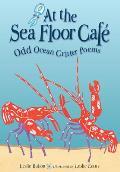 At the Sea Floor Cafe: Odd Ocean Critter Poems