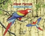 About Parrots: A Guide for...