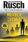 A Murder Of Clones: A Retrieval Artist Universe Novel: Book Three Of The Anniversary Day Saga by Kristine Kathryn Rusch