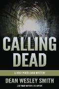Calling Dead: A Cold Poker Gang Mystery by Dean Wesley Smith