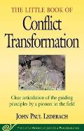 The Little Book of Conflict Transformation (Little Books of Justice & Peacebuilding)