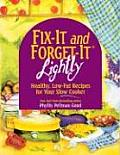 Fix It & Forget It Lightly Healthy Low Fat Recipes for Your Slow Cooker