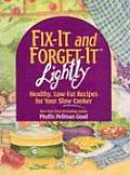 Fix It & Forget It Lightly