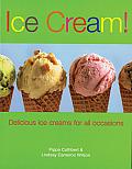 Ice Cream!: Delicious Ice Creams for All Occasions