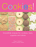 Cookies Irresistible Recipes for Cookies Bars Squares & Slices