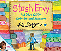 Stash Envy Audio Book: And Other Quilting Confessions and Adventures