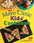 Mayo Clinic Kids Cookbook 50 Favorite Recipes for Fun & Healthy Eating
