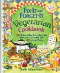 Fix It & Forget It Vegetarian Cookbook 200 Delicious Slow Cooker Recipes with 200 Stove Top & Overn Recipes plus 50 suggested menus