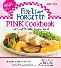 Fix-It and Forget-It Pink Cookbook: More Than 700 Great Slow-Cooker Recipes (Fix-It and Forget-It)