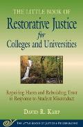The Little Book of Restorative Justice for Colleges and Universities: Repairing Harm and Rebuilding Trust in Response to Student Misconduct