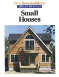 Fine Homebuilding Great Houses: Small Houses