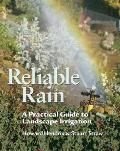 Reliable Rain: A Practical Guide To Landscape Irrigation by Howard Hendrix