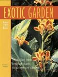 Exotic Garden Designing With Tropical Plants in Almost Any Climate