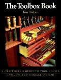 The Toolbox Book: A Craftsman's Guide to Tool Chests, Cabinets and S