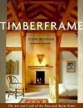 Timberframe The Art & Craft of the Post & Beam Home